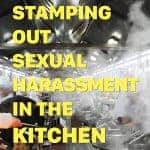 Stamping Out Sexual Harassment in the Kitchen: Rocked by #MeToo Revelations,  the Restaurant Industry Seeks  Solutions
